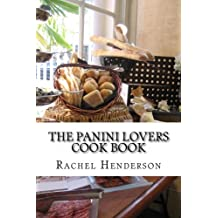 The Panini Lovers Cook Book
