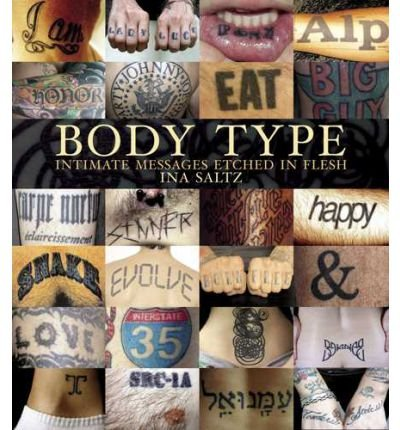 [(Body Type: Intimate Images Etched in Flesh)] [Author: Ina Saltz] published on (September, 2006)