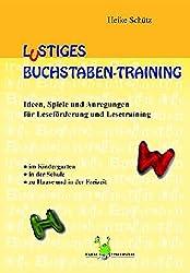 Lustiges Buchstaben-Training: Erstes Lesen, Legasthenie, lesen lernen, Leseförderung, Rechtschreibung, Buchstabentraining, LRS