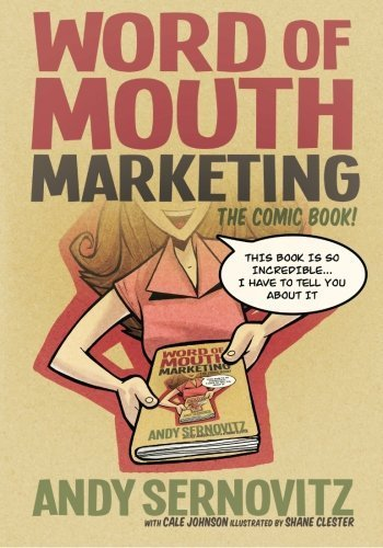 Portada del libro Word of Mouth Marketing: The Comic Book by Andy Sernovitz (2012-08-08)