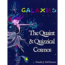 Galaxies (The Quaint and Quizzical Cosmos) (English Edition)