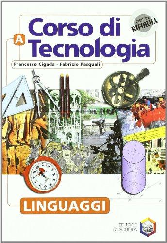Tecnologia &... Volume unico. Per la Scuola media