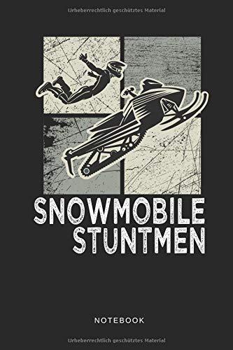 Snowmobile Stuntmen - Notebook: Liniertes Notizbuch für Schneemobil und Wintersport Fans sowie als Pisten Journal - Tagebucht und Taschenbuch für Männer und Frauen