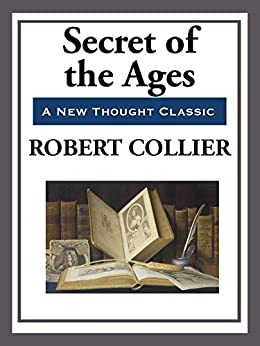 Secrets of the Ages (English Edition) von [Collier,  Robert]