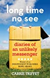 Image de Long Time No See: Diaries of an Unlikely Messenger (English Edition)