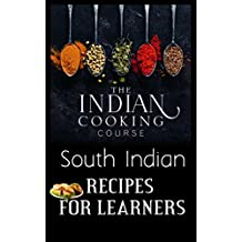 South Indian Recipes: Authentic traditional South Indian Recipes (English Edition)