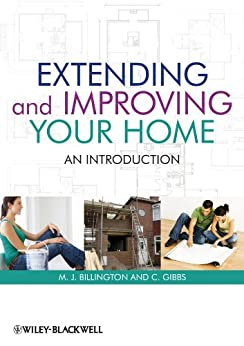 Extending and Improving Your Home: An Introduction by [Billington, M. J., Gibbs, Clive]