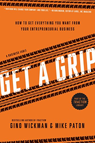 Get A Grip: An Entrepreneurial Fable . . . Your Journey to Get Real,