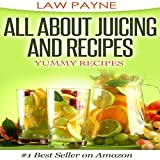 All About Juicing and Recipes: Yummy Recipes