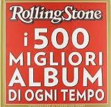 Rolling Stone. I 500 migliori album di ogni tempo. Ediz. illustrata