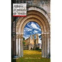 Abbayes et prieurés de Vendée: Guide d'histoire et de visite