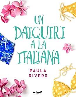 Un daiquiri a la italiana de [Rivers, Paula]