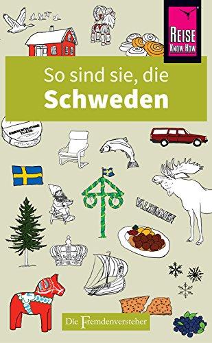 So sind sie, die Schweden: Die Fremdenversteher von Reise Know-How: Alle Infos bei Amazon