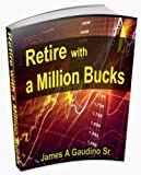 Retire With a MILLION BUCKS (The 10 Minute Trader Book 5) (English Edition)