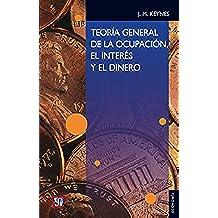 Teoría general de la ocupación, el interés y el dinero: 0 (Seccion de Obras de Economia (Fondo de Cultura Economica))