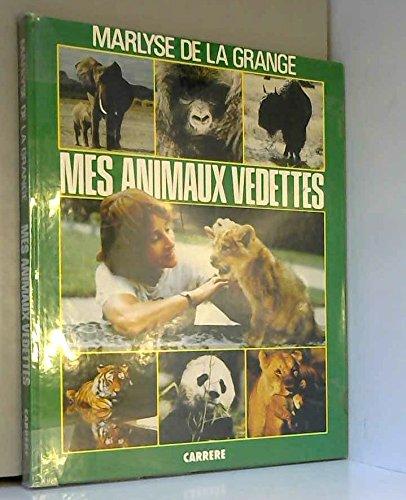 Mes animaux vedettes par Marlyse de La Grange