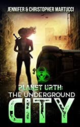 Planet Urth: The Underground City (Book 3) (Planet Urth Series)