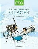 conteuse des glaces (La) : une aventure en pays Inuit  