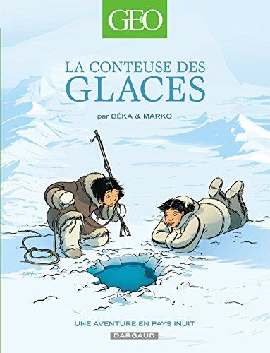 Geo BD - tome 2 - La conteuse des glaces