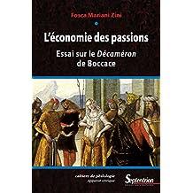 L'économie des passions: Essai sur le Décaméron de Boccace