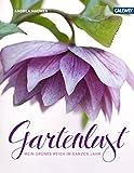 Gartenlust: Mein grünes Reich im ganzen Jahr