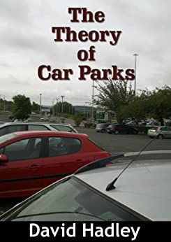 The Theory of Car Parks by [Hadley, David]