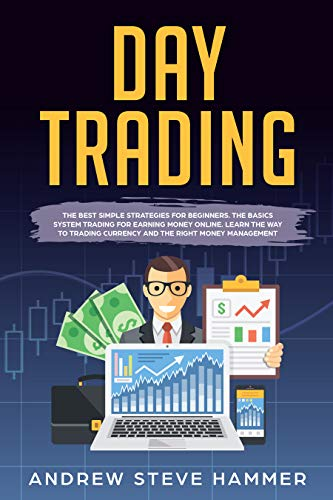 Day Trading: The crash course beginners\' guide strategies to trading options and stocks for a living. Psychology and money management for making money and passive income profits (English Edition)