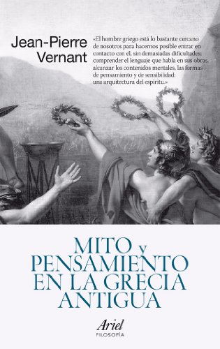 Mito y pensamiento en la Grecia antigua (Ariel Filosofía) por Jean-Pierre Vernant