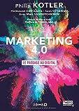 Marketing 4.0 : le passage au digital / Philip Kotler, Hermawan Kartajaya, Iwan Setiawan... [et al.]   Kotler, Philip (1931-....). auteur