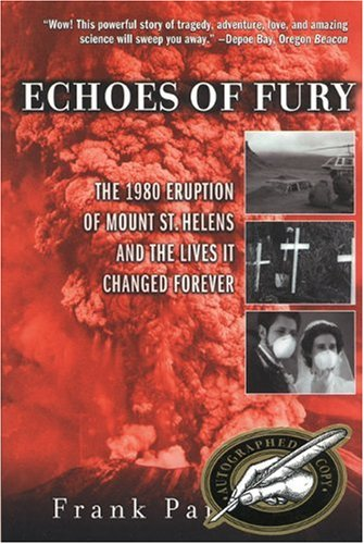 Echoes of Fury: The 1980 Eruption of Mount St. Helens and the Lives It Changed Forever por Frank Parchman