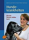 Hundekrankheiten: Wie der Tierarzt helfen kann (Veterinärmedizin)