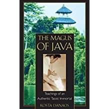 The Magus of Java: Teachings of an Authentic Taoist Immortal (English Edition)