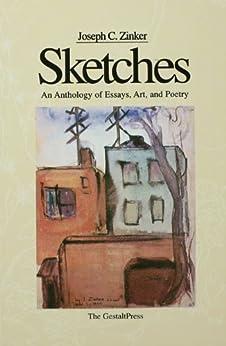 Sketches: An Anthology of Essays de [Zinker, Joseph C.]
