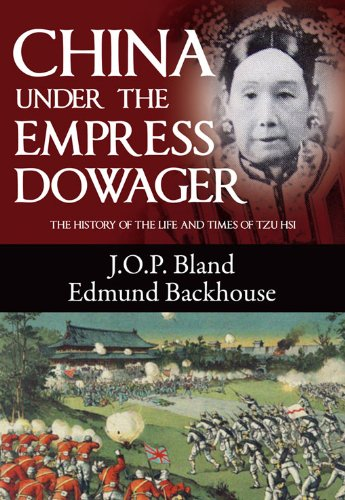 china-under-the-empress-dowager-the-history-of-the-life-and-times-of-tzu-hsi