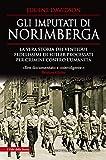 Gli imputati di Norimberga. La vera storia dei ventidue fedelissimi di Hitler processati per crimini contro l'umanità