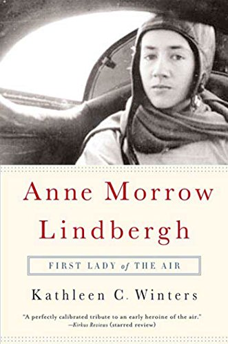 Anne Morrow Lindbergh: First Lady of the Air (English Edition)