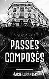 Passés composés: Une enquête du commandant Morin (French Edition)