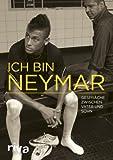 Ich bin Neymar: Gespräche zwischen Vater und Sohn