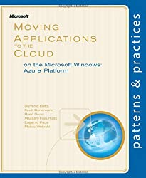 Moving Applications to the Cloud on the Microsoft AzureTM Platform (Patterns & Practices)