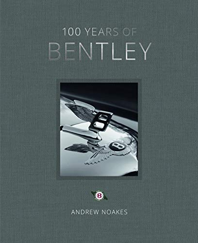 100 Years of Bentley (English Edition)