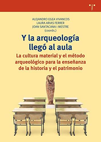Y la arqueología llegó al aula (Biblioteconomía y Administración cultural)