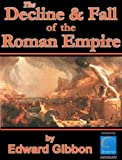 History of the Decline and Fall of the Roman Empire, All 6 volumes plus Biography, Historiography and more. Over 8,000 Links (Illustrated) (English Edition)