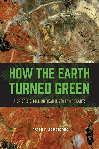 How the Earth Turned Green: A Brief 3.8-Billion-Year History of Plants (English Edition)