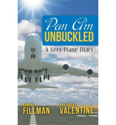 pan-am-unbuckled-a-very-plane-diary-author-ann-shelby-valentine-jul-2012