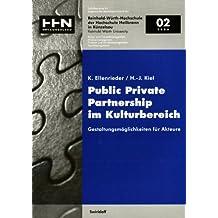 Public Private Partnership im Kulturbereich: Gestaltungsmöglichkeiten für Aktuere