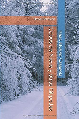 Copos de Nieve y otros Gilipollas: Breve Reflexión