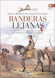 Banderas Lejanas par  Fernando Martínez Laínez