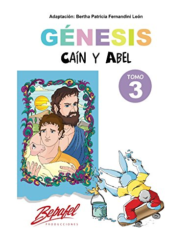 Genesis-Caín y Abel-Tomo 3: Cuento Ilustrado (Génesis para niños) por Bertha Fernandini León