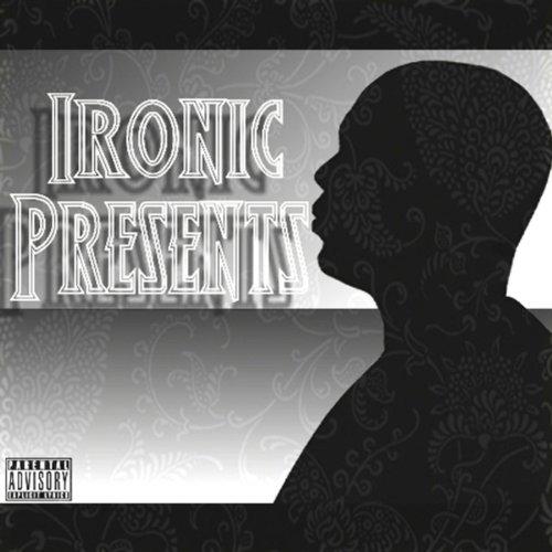 Ironic Presents... [Explicit] (Morissette Alanis Ironic)