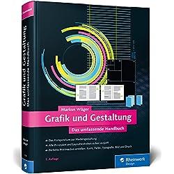 Grafik und Gestaltung: Design und Mediengestaltung von A bis Z